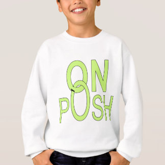 On posh design will make a lovely gift merchandise sweatshirt