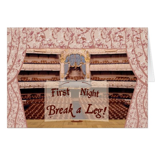 On Stage First Night, Break a Leg Card