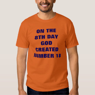 ON THE 8TH DAY GOD CREATED NUMBER 18 T SHIRT