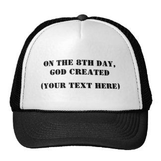 On The 8th Day, God Created (Your Text Here) Mesh Hat
