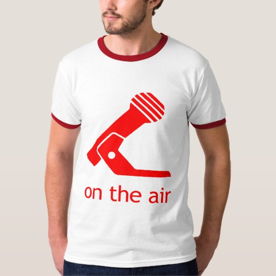 ON THE AIR! T-Shirt