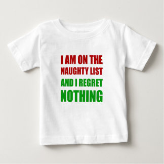 On The Christmas Santa Naughty List Regret Nothing Baby T-Shirt