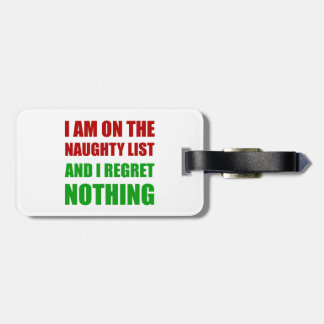 On The Christmas Santa Naughty List Regret Nothing Luggage Tag