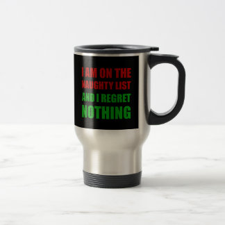 On The Christmas Santa Naughty List Regret Nothing Travel Mug