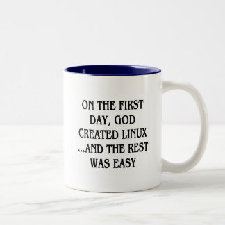 On the first day, God created Linux...and the rest Coffee Mugs