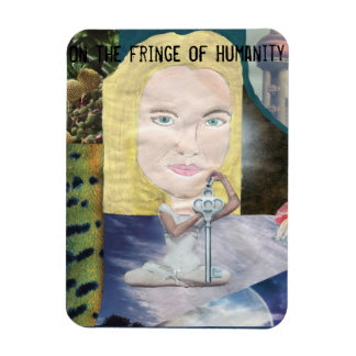 On the Fringe of Humanity Magnet
