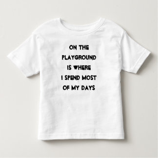 On the playground toddler t-shirt