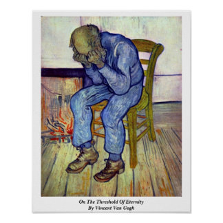 On The Threshold Of Eternity By Vincent Van Gogh Poster