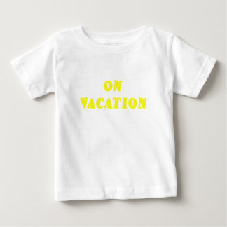 On Vacation Baby T-Shirt