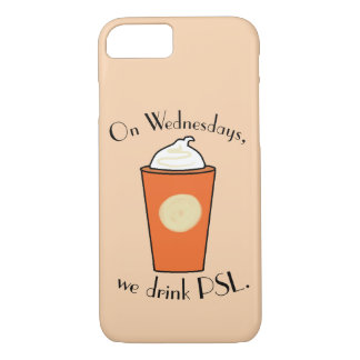 On Wednesdays, We Drink PSL iPhone 8/7 Case