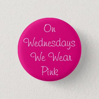 On Wednesdays We Wear Pink 1 Inch Round Button
