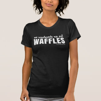 On Weekends We Eat Waffles - White Print T-Shirt