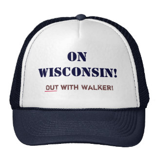 On Wisconsin!_Out with Walker! Trucker Hat
