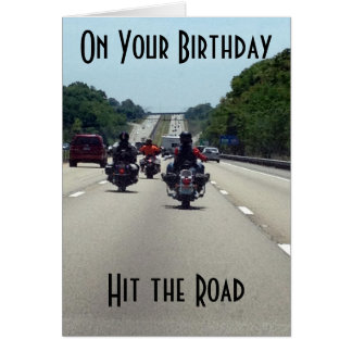 ON YOUR BIRTHDAY ENJOY AND ***HIT THE ROAD*** CARD