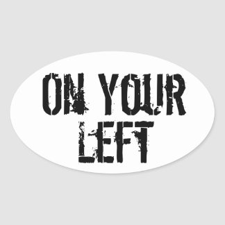 """On Your Left"" Trail Running Oval Decal B/W2 Oval Sticker"