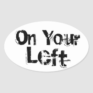"""""""On Your Left"""" Trail Running Oval Decal B/W Oval Sticker"""