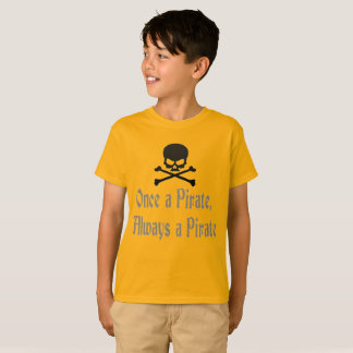 """""""Once a Pirate, Always a Pirate"""" Kid's T-Shirt"""