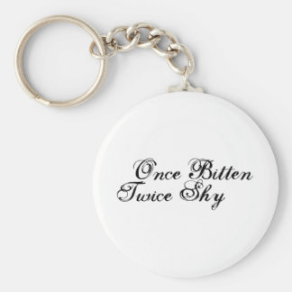 Once Bitten Twice Shy Basic Round Button Keychain
