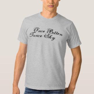 Once Bitten Twice Shy Tee Shirt