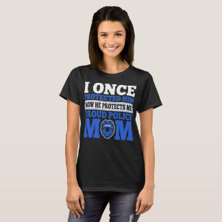 Once Protected Him Now He Protect Me Proud Police T-Shirt