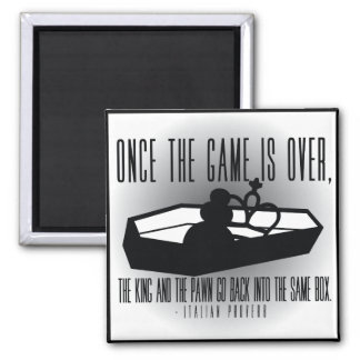 Once the game is over... Chess/Life Proverb Magnet