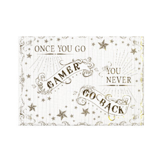 Once You Go Gamer You Never Go Back Old Timey Canvas Print