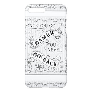 Once You Go Gamer You Never Go Back white on black iPhone 8 Plus/7 Plus Case