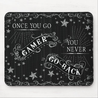 Once You Go Gamer You Never Go Back white on black Mouse Pad