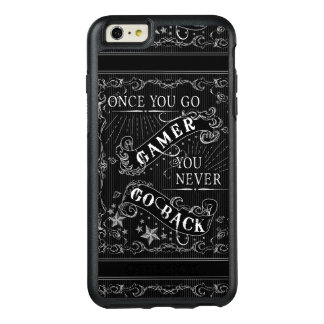 Once You Go Gamer You Never Go Back white on black OtterBox iPhone 6/6s Plus Case