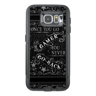 Once You Go Gamer You Never Go Back white on black OtterBox Samsung Galaxy S6 Case