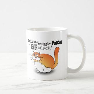 Once you snuggle a fat cat you never go back! coffee mug