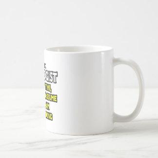 Oncologist...Assume I Am Never Wrong Coffee Mug