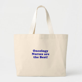 Oncology Nurses are the Best Large Tote Bag