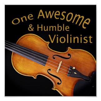 One Awesome & Humble Violinist Poster
