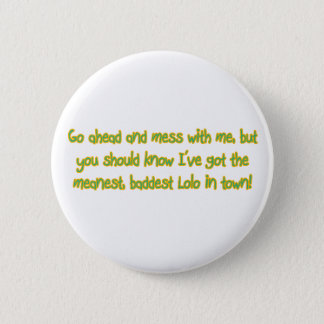 One Bad Lolo 2 Inch Round Button