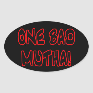one bad mutha! oval sticker