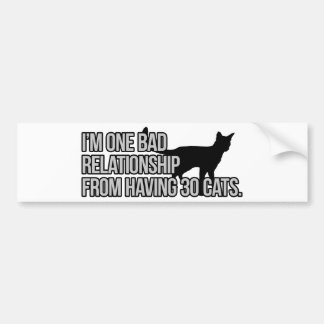 One Bad Relationship Away Bumper Sticker