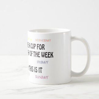 One cup for everyday of the week classic white coffee mug