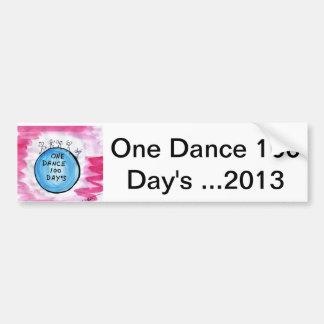 One Dance 100 Day's ...2013 Bumper Sticker