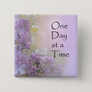 One Day at a Time Lilacs 2 Inch Square Button