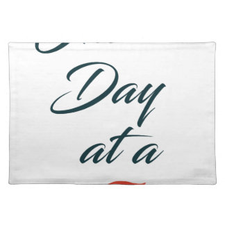 One Day at a time Placemat