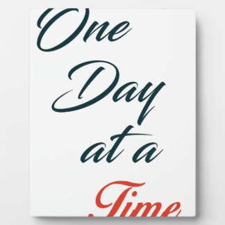 One Day at a time Plaque