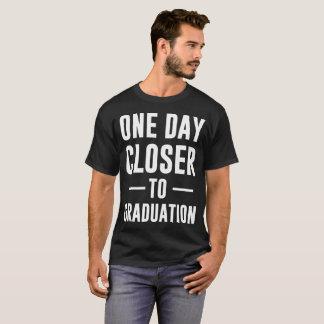 One Day Closer to Graduation High School Senior T-Shirt