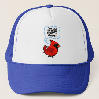 One Day I'm Going to Be the Pope! Trucker Hat