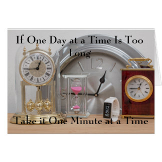 One Day or One Minute at a Time Card