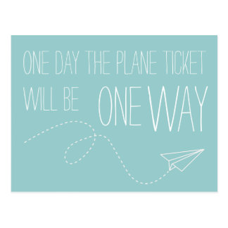 One Day The Plane Ticket Will Be One Way Postcard