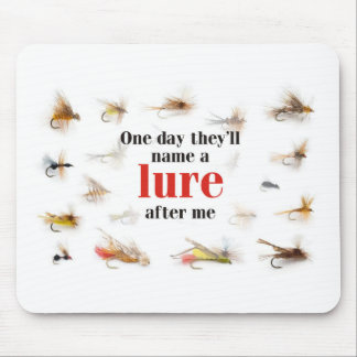 One` Day they will name a Lure after me Mouse Pad