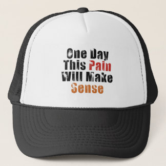 One Day This Pain Will Make Sense Trucker Hat