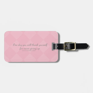 One day U will thank yourself for never giving up. Luggage Tag