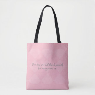 One day U will thank yourself for never giving up. Tote Bag